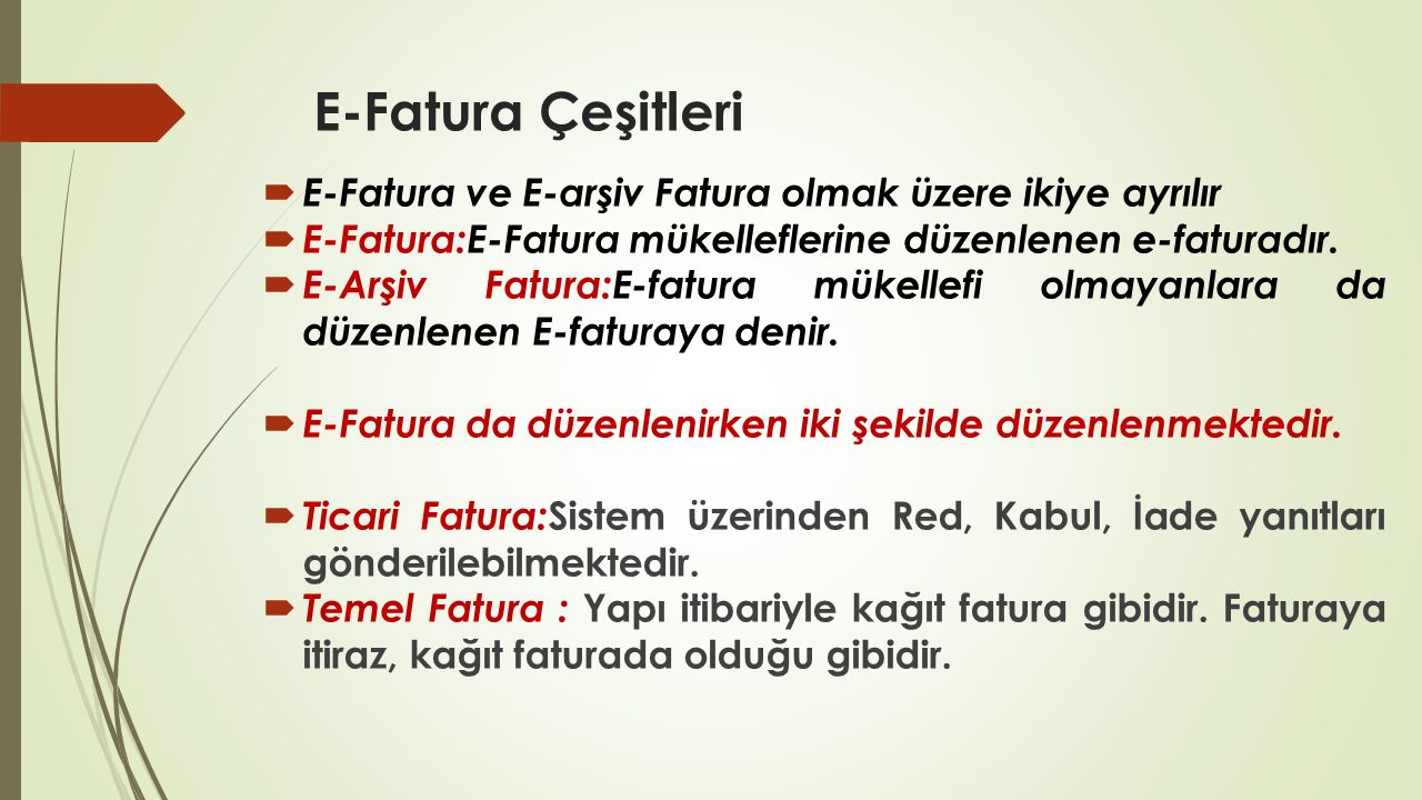 E-Fatura Çeşitleri E-Fatura ve E-arşiv Fatura olmak üzere ikiye ayrılır. E-Fatura:E-Fatura mükelleflerine düzenlenen e-faturadır.