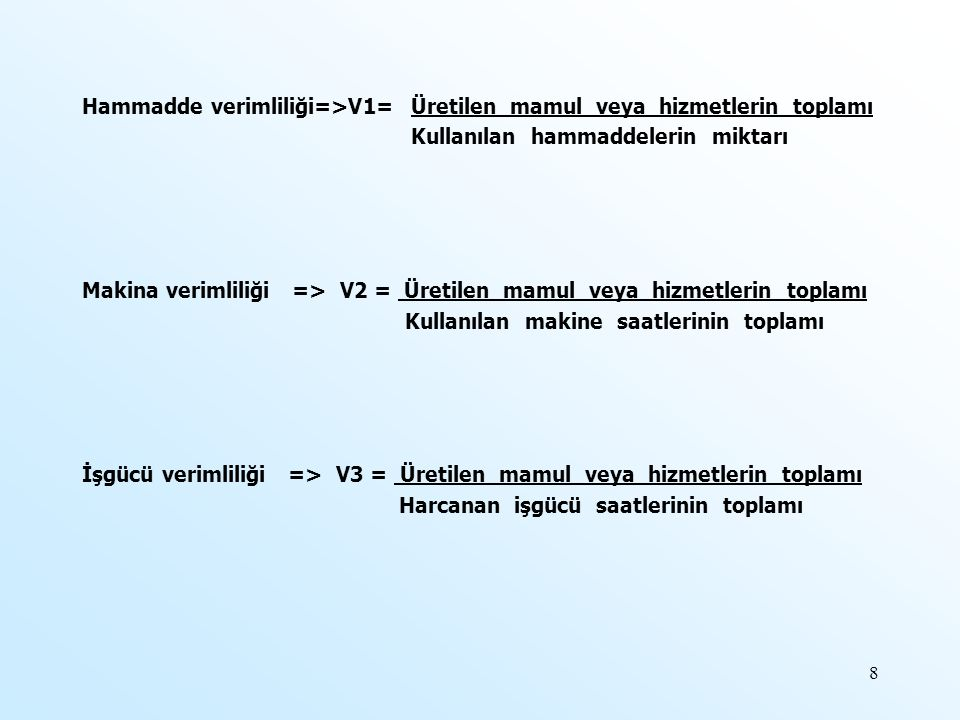 Hammadde verimliliği=>V1= Üretilen mamul veya hizmetlerin toplamı