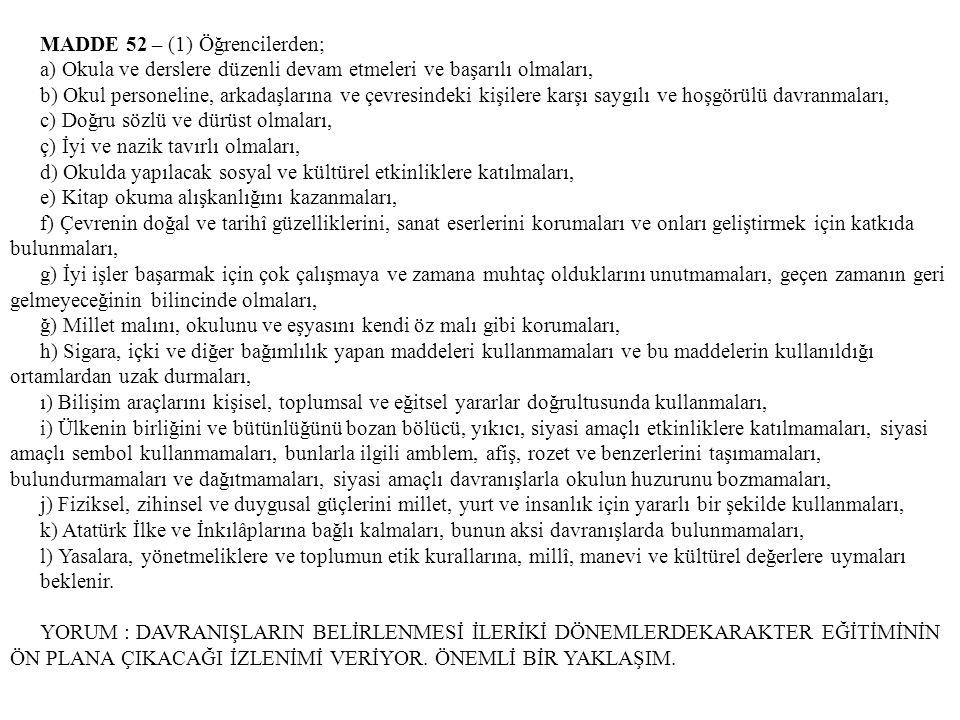 MADDE 52 – (1) Öğrencilerden;