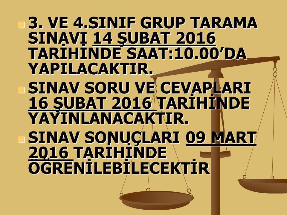 3. VE 4. SINIF GRUP TARAMA SINAVI 14 ŞUBAT 2016 TARİHİNDE SAAT:10