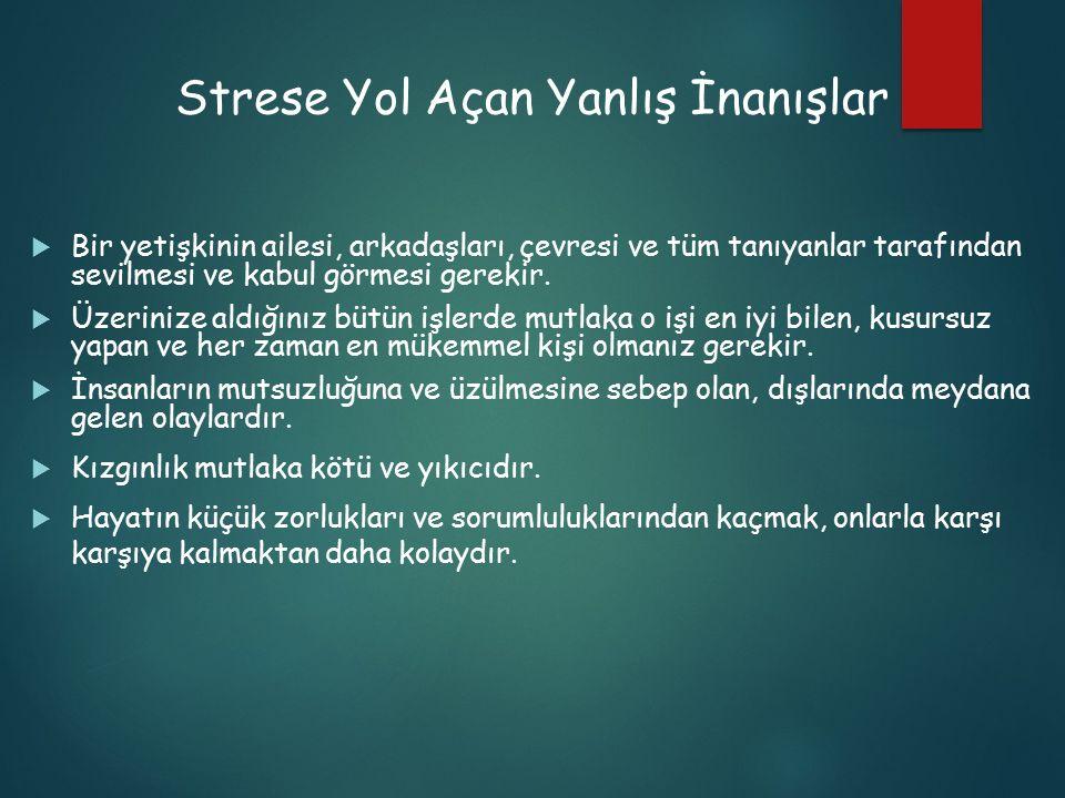 Strese Yol Açan Yanlış İnanışlar