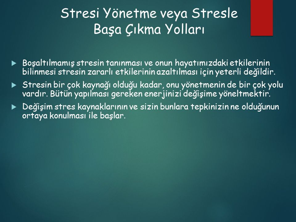 Stresi Yönetme veya Stresle Başa Çıkma Yolları