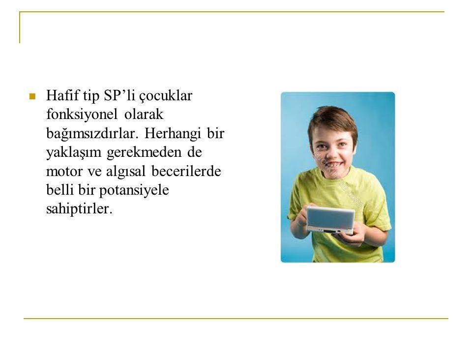 Hafif tip SP'li çocuklar fonksiyonel olarak bağımsızdırlar