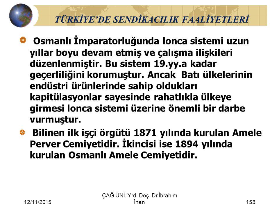 TÜRKİYE'DE SENDİKACILIK FAALİYETLERİ
