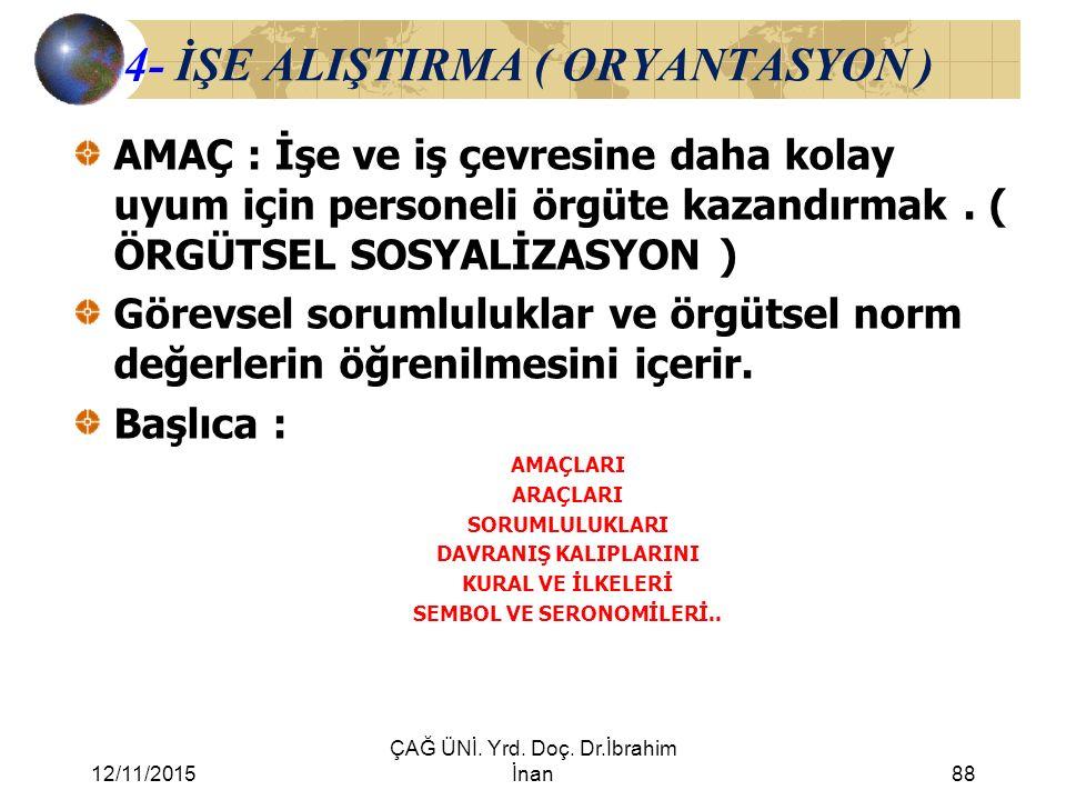 4- İŞE ALIŞTIRMA ( ORYANTASYON )