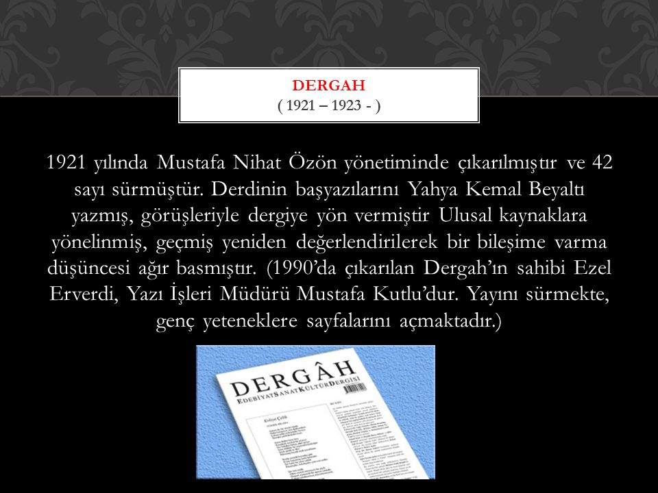 Dergah ( 1921 – 1923 - )