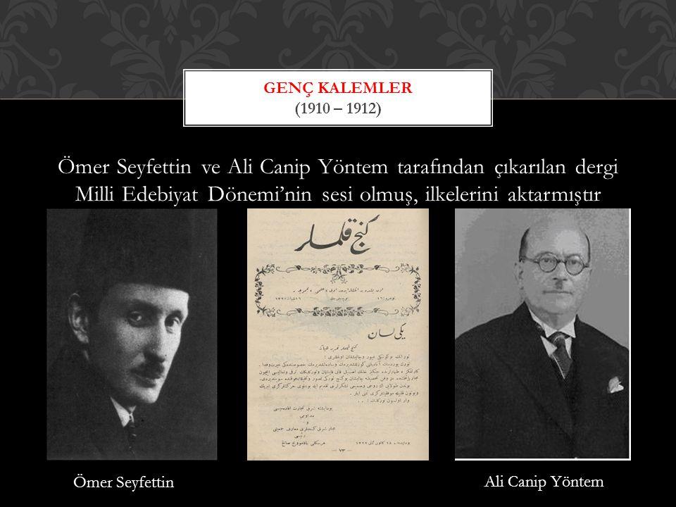 Genç Kalemler (1910 – 1912)