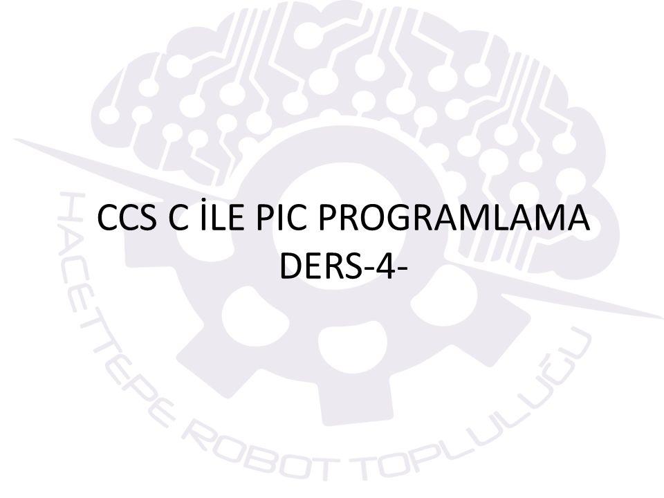 CCS C İLE PIC PROGRAMLAMA DERS-4-