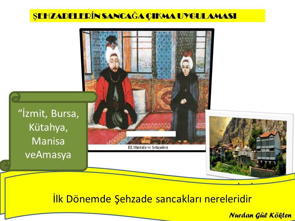 İzmit, Bursa, Kütahya, Manisa veAmasya