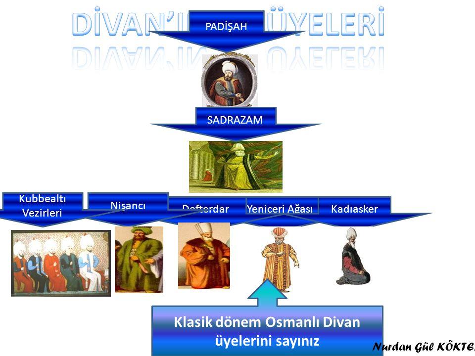 Klasik dönem Osmanlı Divan üyelerini sayınız
