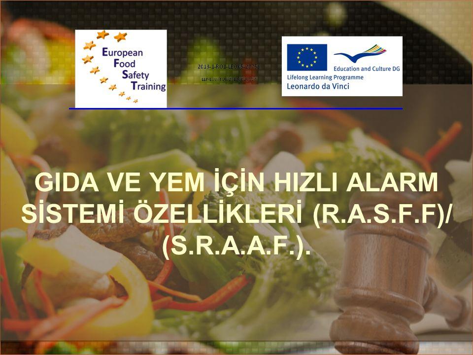 GIda ve Yem İçİn HIzlI Alarm Sİstemİ ÖZELLİKLERİ (R.A.S.F.F)/ (S.R.A.A.F.).