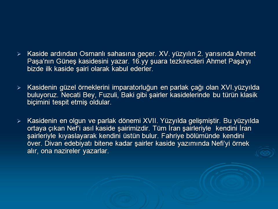 Kaside ardından Osmanlı sahasına geçer. XV. yüzyılın 2