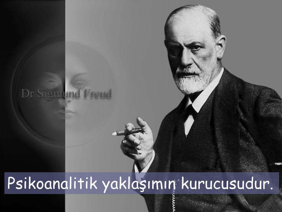 Psikoanalitik yaklaşımın kurucusudur.