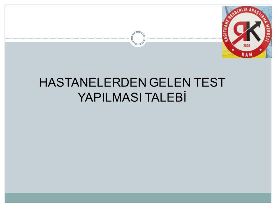 HASTANELERDEN GELEN TEST YAPILMASI TALEBİ