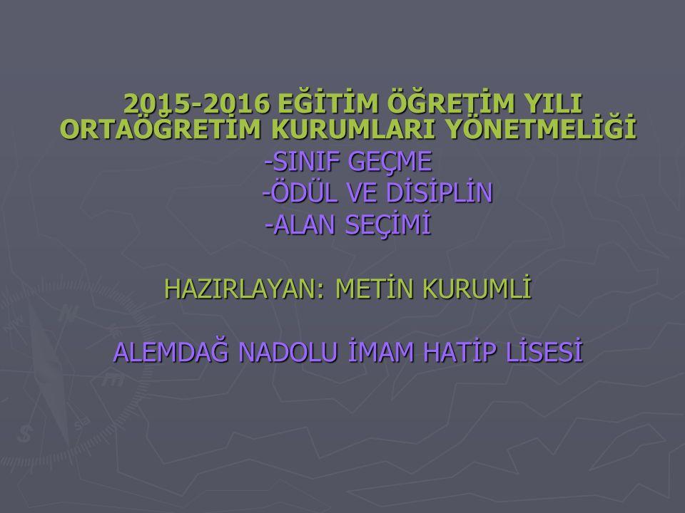 2015-2016 EĞİTİM ÖĞRETİM YILI ORTAÖĞRETİM KURUMLARI YÖNETMELİĞİ