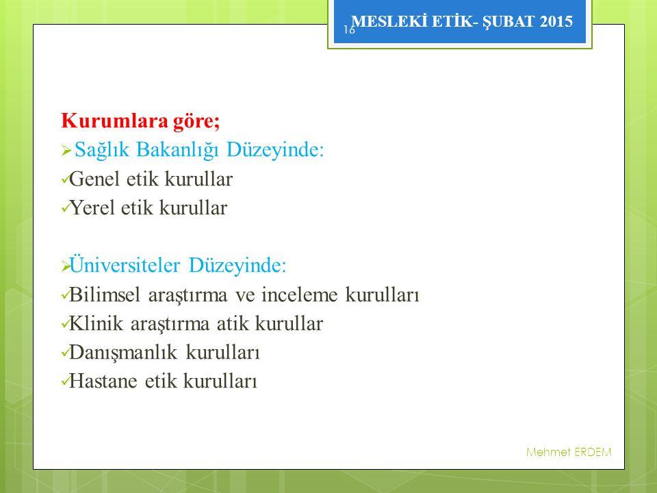 Sağlık Bakanlığı Düzeyinde: Genel etik kurullar Yerel etik kurullar