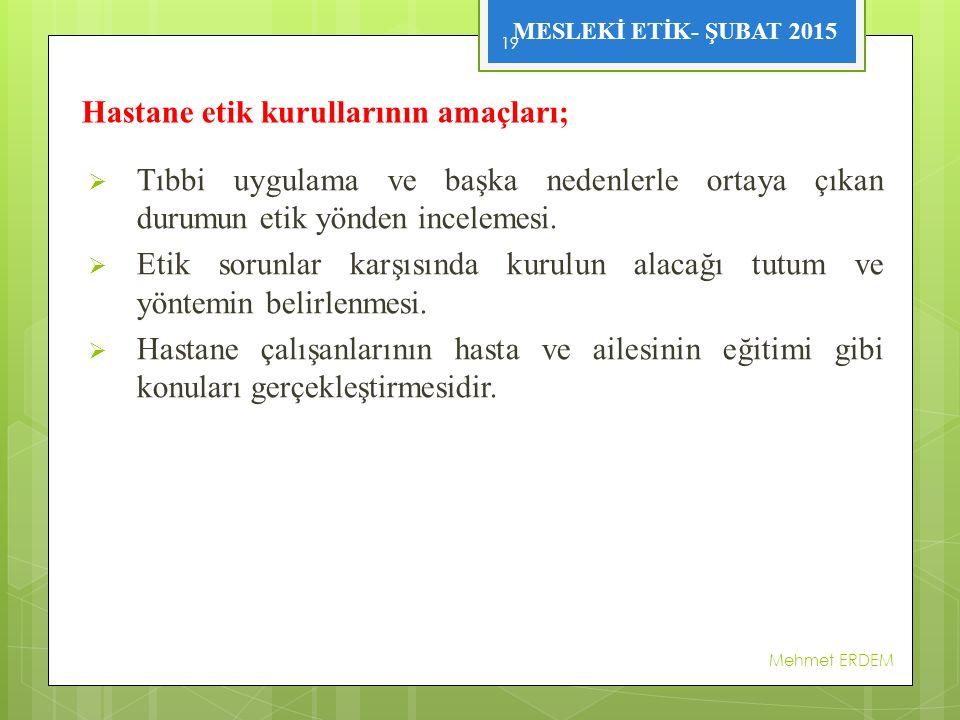 Hastane etik kurullarının amaçları;
