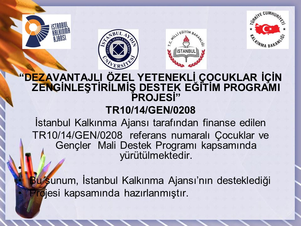 İstanbul Kalkınma Ajansı tarafından finanse edilen