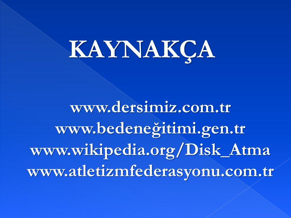 KAYNAKÇA www.dersimiz.com.tr www.bedeneğitimi.gen.tr