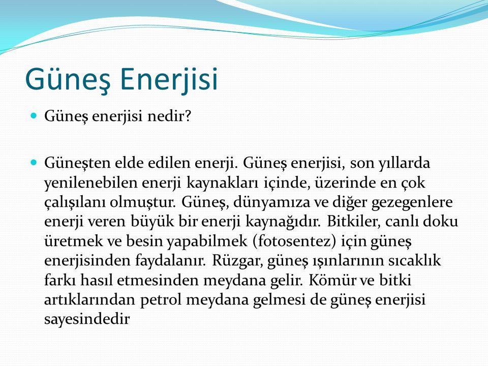 Güneş Enerjisi Güneş enerjisi nedir