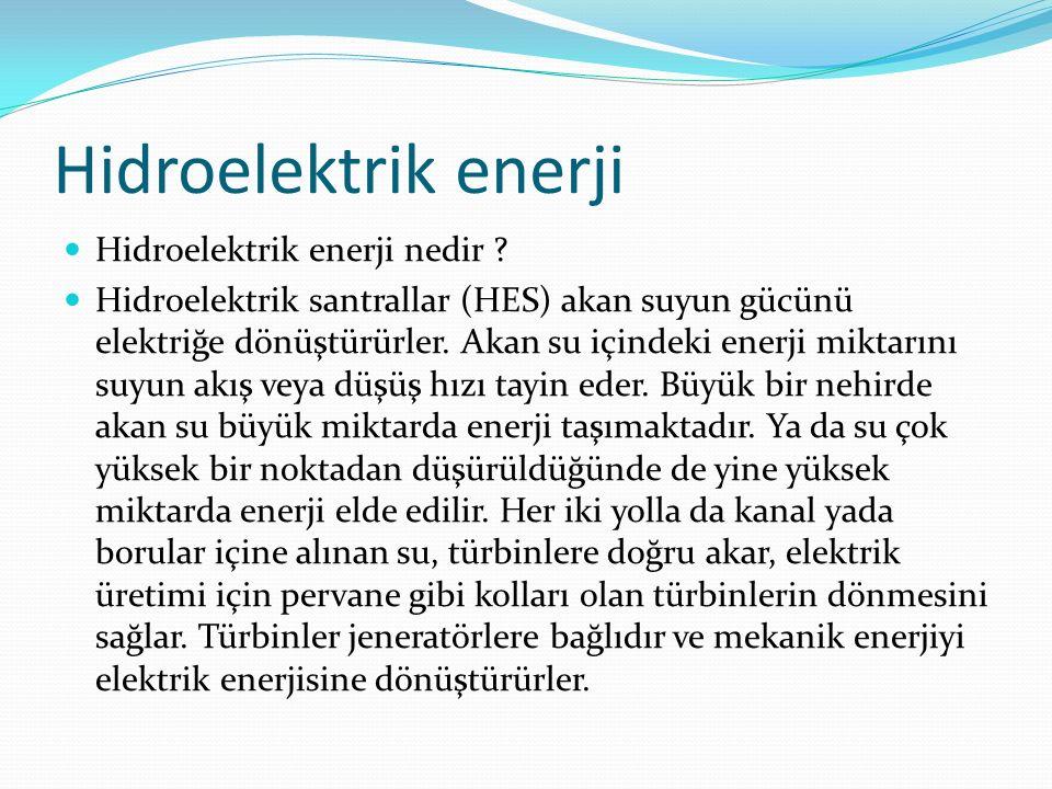 Hidroelektrik enerji Hidroelektrik enerji nedir