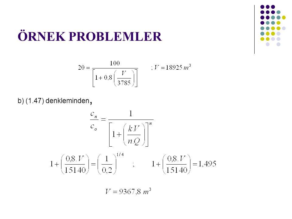 ÖRNEK PROBLEMLER b) (1.47) denkleminden,