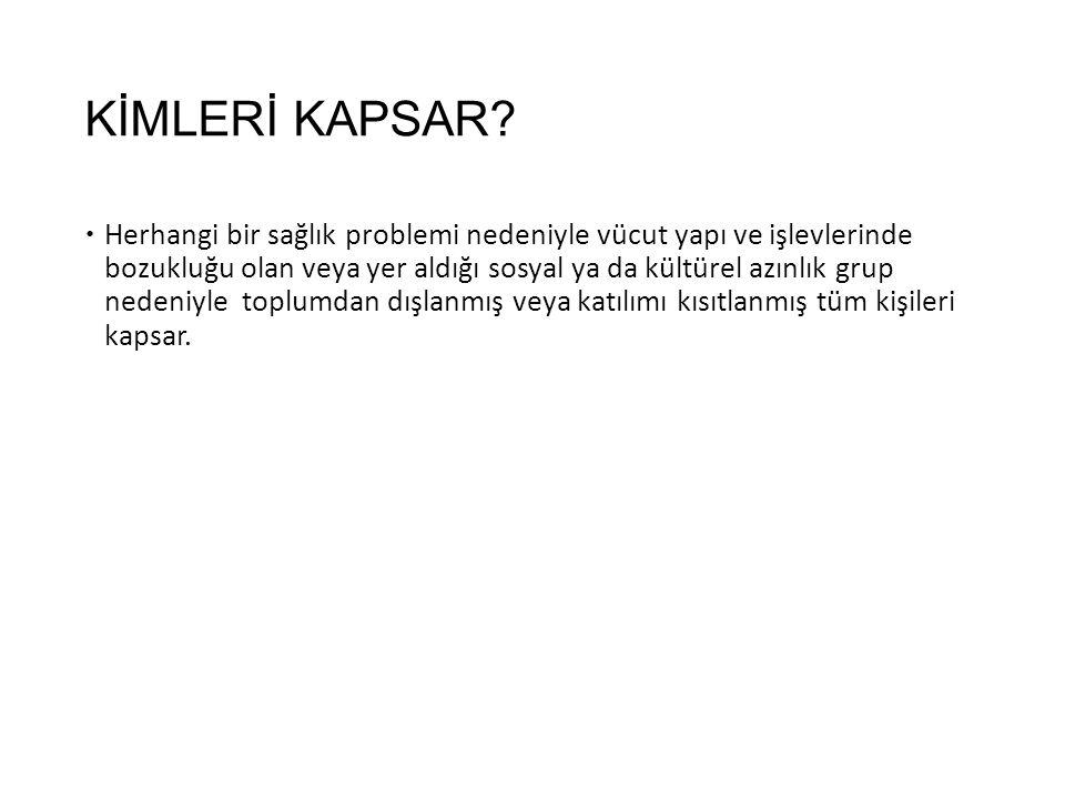 KİMLERİ KAPSAR