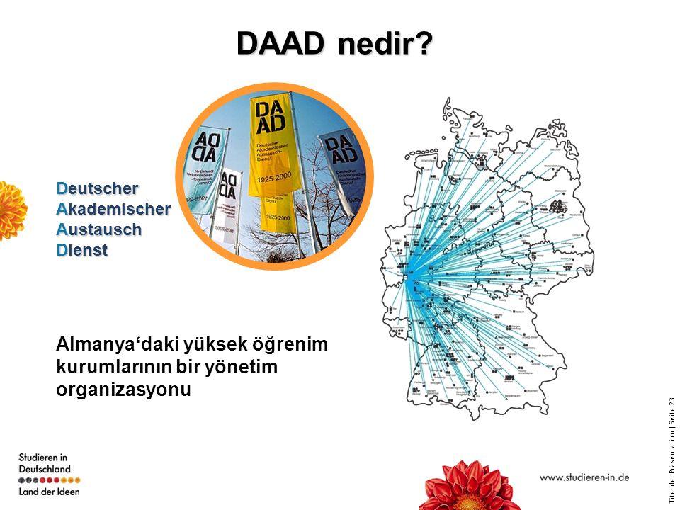 DAAD nedir. Deutscher Akademischer Austausch Dienst.