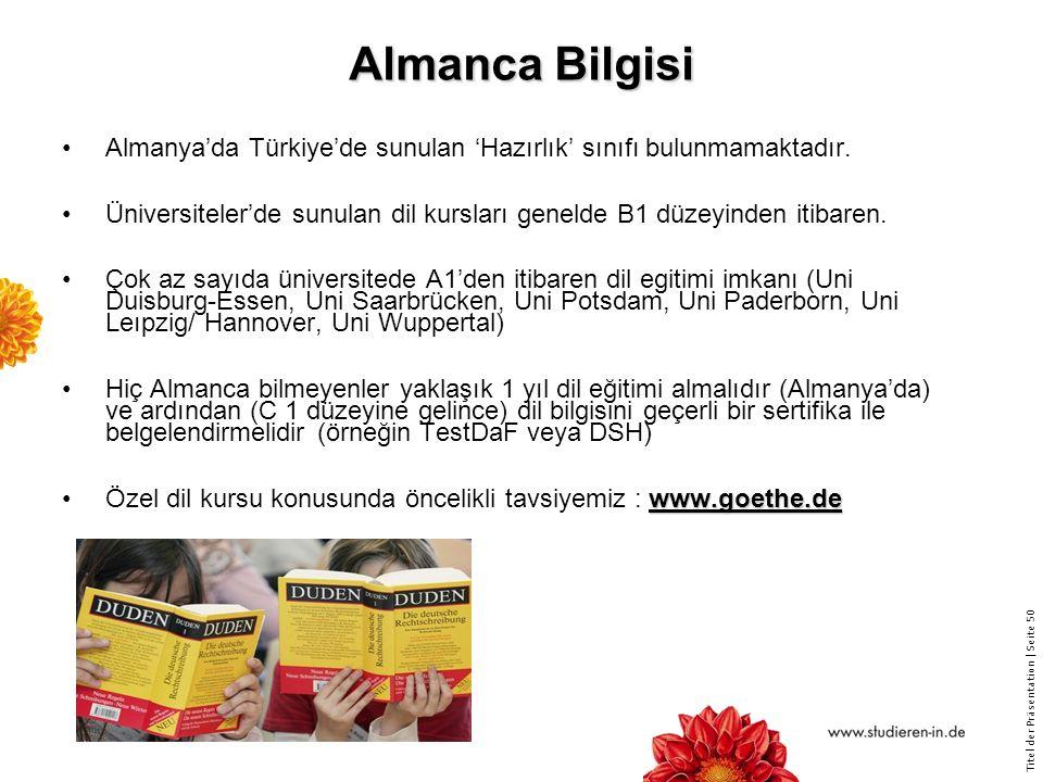 Almanca Bilgisi Almanya'da Türkiye'de sunulan 'Hazırlık' sınıfı bulunmamaktadır.
