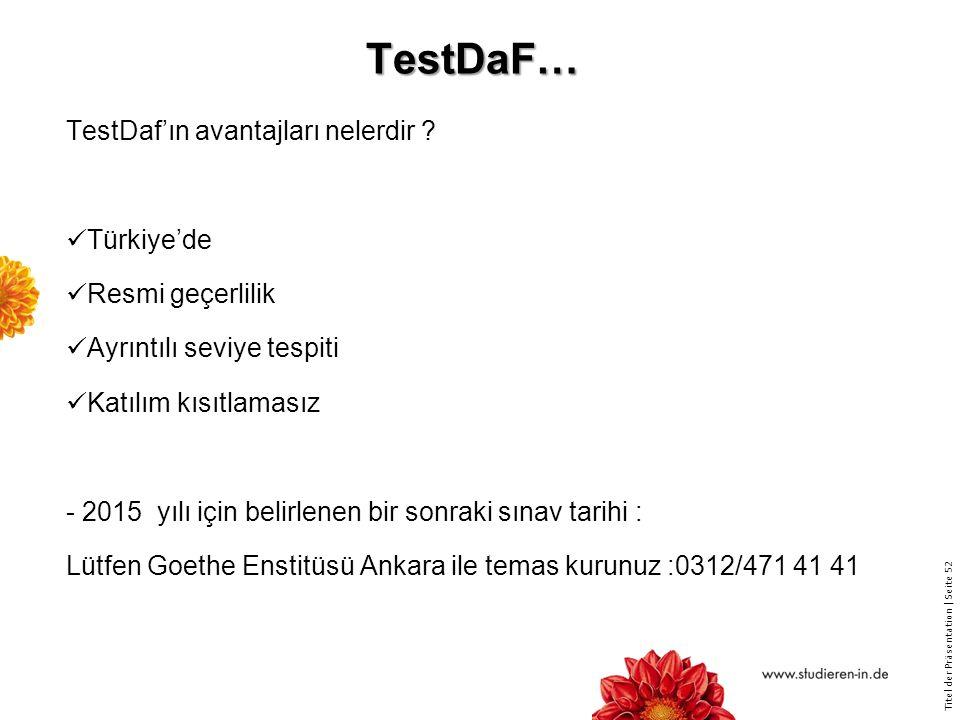 TestDaF… TestDaf'ın avantajları nelerdir Türkiye'de Resmi geçerlilik