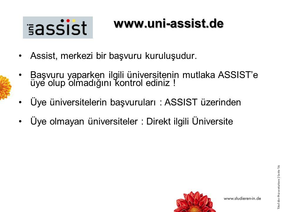 www.uni-assist.de Assist, merkezi bir başvuru kuruluşudur.