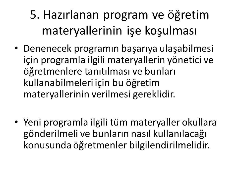 5. Hazırlanan program ve öğretim materyallerinin işe koşulması