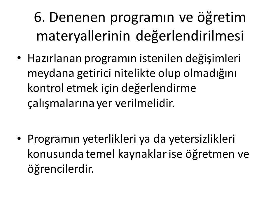 6. Denenen programın ve öğretim materyallerinin değerlendirilmesi