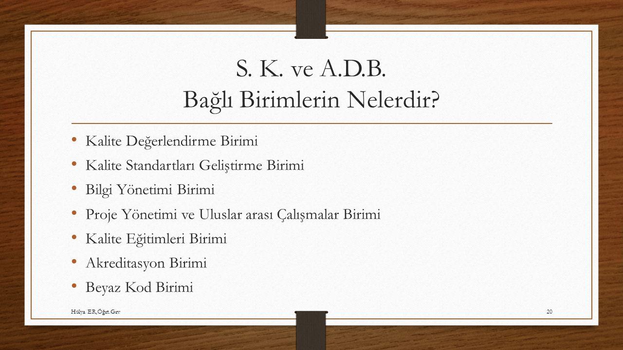 S. K. ve A.D.B. Bağlı Birimlerin Nelerdir