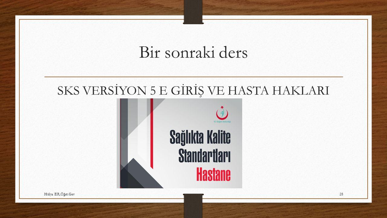 SKS VERSİYON 5 E GİRİŞ VE HASTA HAKLARI