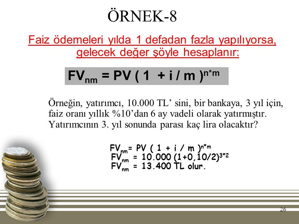 ÖRNEK-8 FVnm = PV ( 1 + i / m )n*m