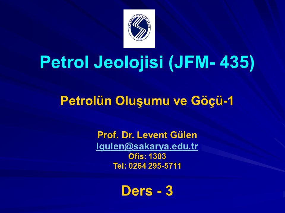 Petrol Jeolojisi (JFM- 435) Petrolün Oluşumu ve Göçü-1