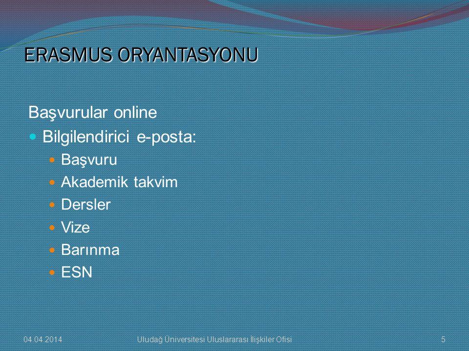 ERASMUS ORYANTASYONU Başvurular online Bilgilendirici e-posta: Başvuru