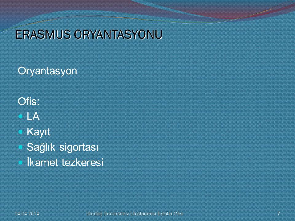 ERASMUS ORYANTASYONU Oryantasyon Ofis: LA Kayıt Sağlık sigortası