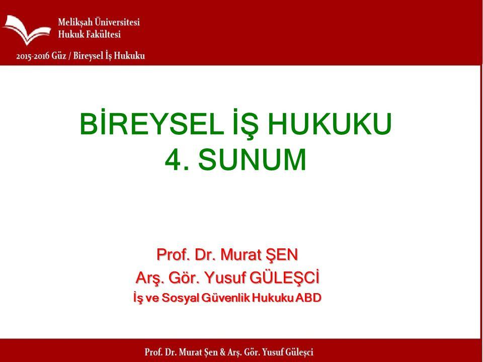 BİREYSEL İŞ HUKUKU 4. SUNUM