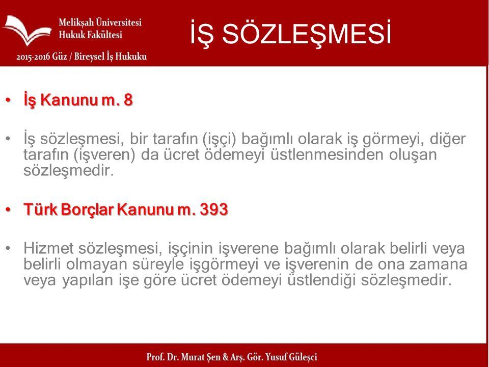 İŞ SÖZLEŞMESİ İş Kanunu m. 8