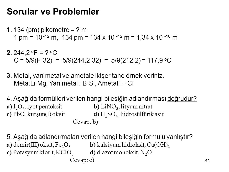 Sorular ve Problemler 1. 134 (pm) pikometre = m