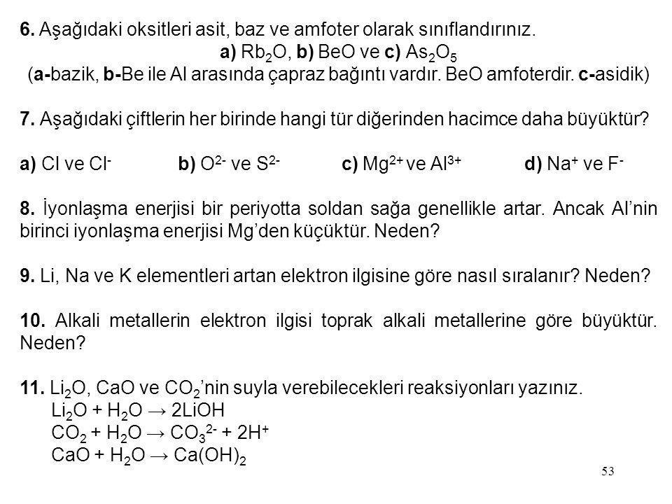 6. Aşağıdaki oksitleri asit, baz ve amfoter olarak sınıflandırınız.