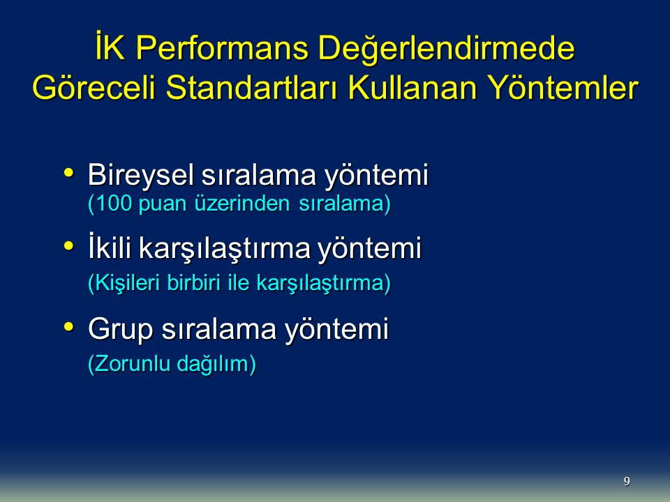 İK Performans Değerlendirmede Göreceli Standartları Kullanan Yöntemler