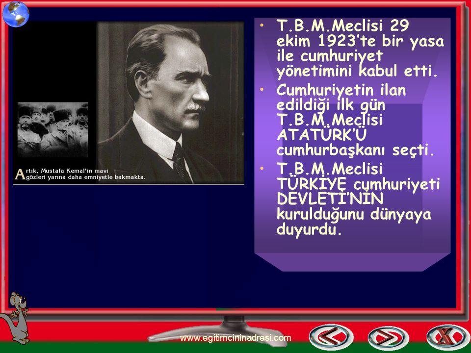 T.B.M.Meclisi 29 ekim 1923'te bir yasa ile cumhuriyet yönetimini kabul etti.