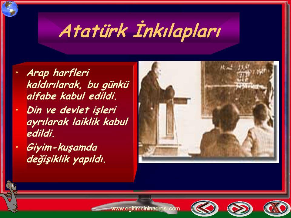 Atatürk İnkılapları Arap harfleri kaldırılarak, bu günkü alfabe kabul edildi. Din ve devlet işleri ayrılarak laiklik kabul edildi.