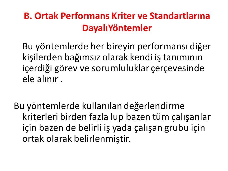 B. Ortak Performans Kriter ve Standartlarına DayalıYöntemler