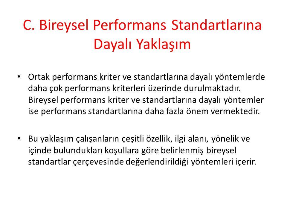 C. Bireysel Performans Standartlarına Dayalı Yaklaşım