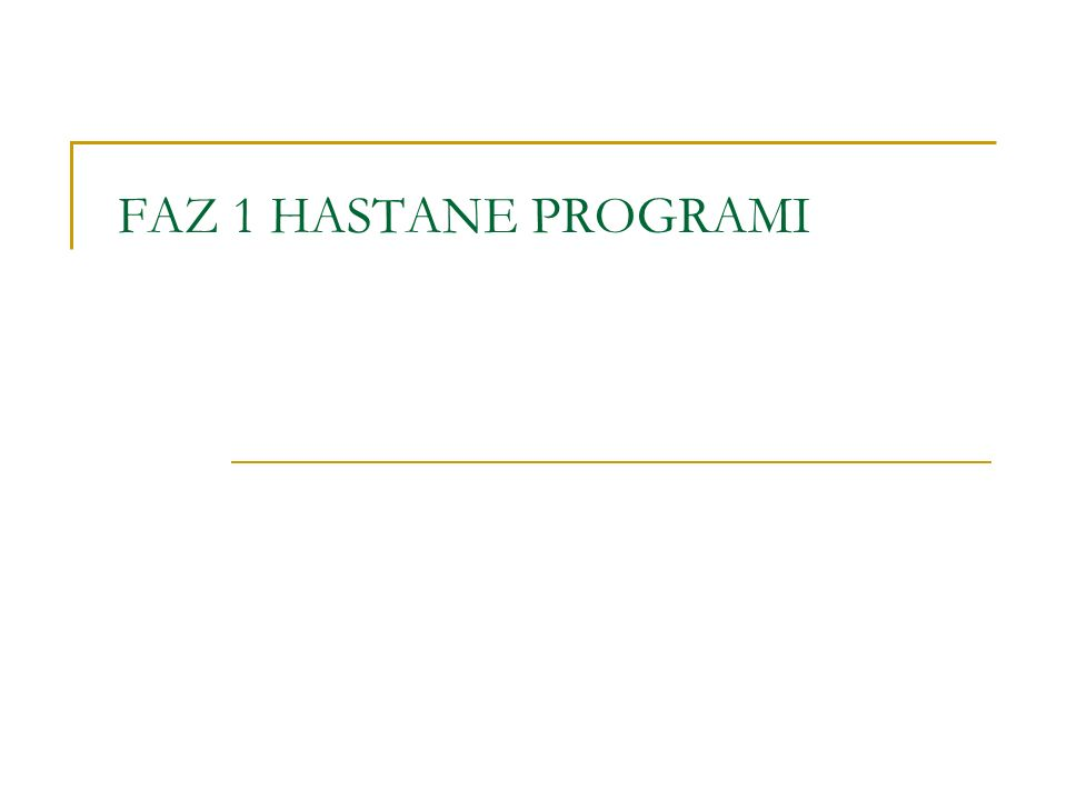 FAZ 1 HASTANE PROGRAMI