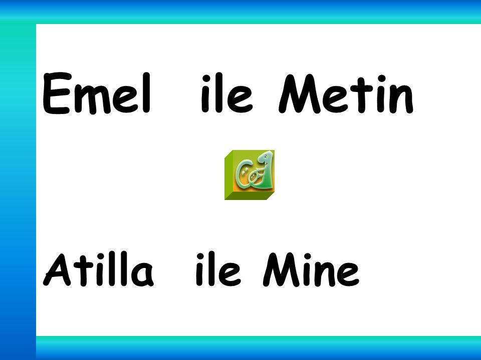Emel ile Metin Atilla ile Mine